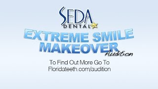 SEDA DENTAL EXTREME SMILE MAKEOVER AUDITION Thumbnail