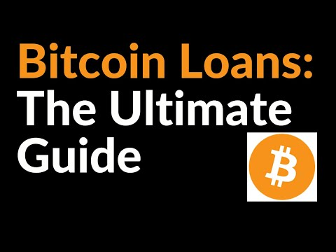 Bitcoin Loans (The Ultimate Guide)