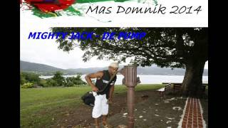 [NEW 2014] MIGHTY JACK - DE PUMP - DOMINICA CALYPSO 2014