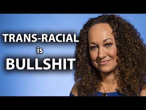 Rachel Dolezal, The Transracial Black Woman is Bullshit