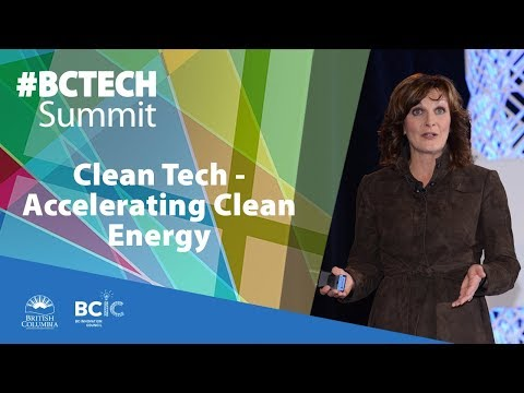 2017 #BCTECHSummit | Clean Tech - Accelerating Clean Energy