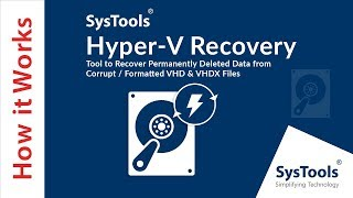 Hyper-V Recovery Software to Extract Data from VHD & VHDX File | SysTools