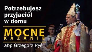 Potrzebujesz przyjaciół w domu - abp Grzegorz Ryś (kazanie - wielki poniedziałek) [15.04.2019]