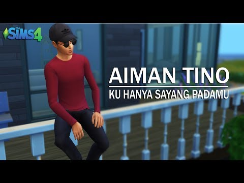 The Sims 4 | Aiman Tino - Ku Hanya Sayang Padamu (Unofficial Music Video with Lyric)