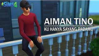 [2.86 MB] The Sims 4 | Aiman Tino - Ku Hanya Sayang Padamu (Unofficial Music Video with Lyric)