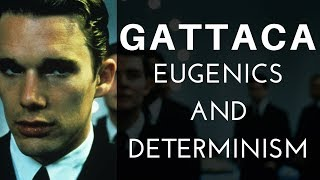 GATTACA - Eugenics and Determinism