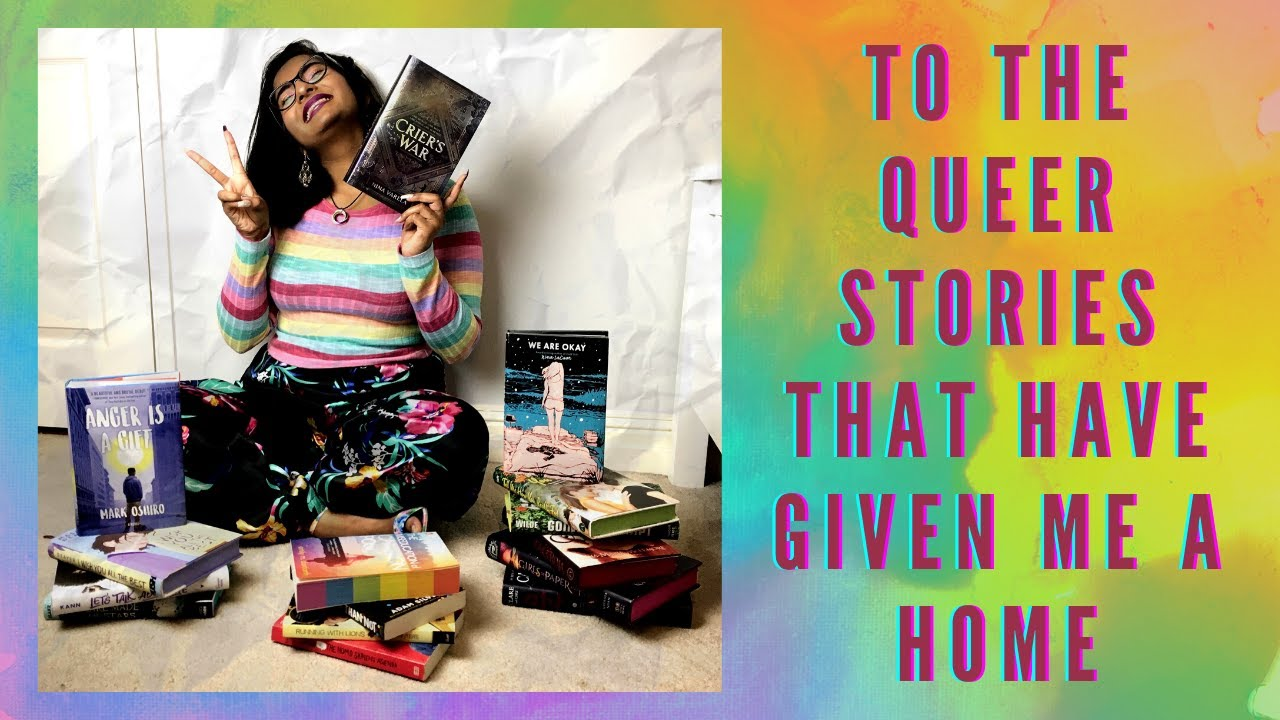 to the queer stories that have given me a home