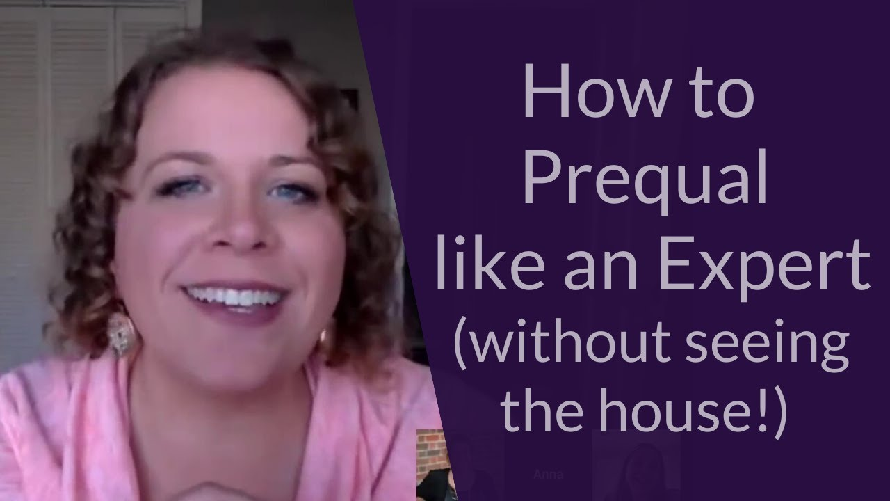 How to Prequal like an Expert (without seeing the house!)