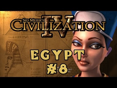 Civilization IV - Egyptian Specialist Economy! - Episode 8