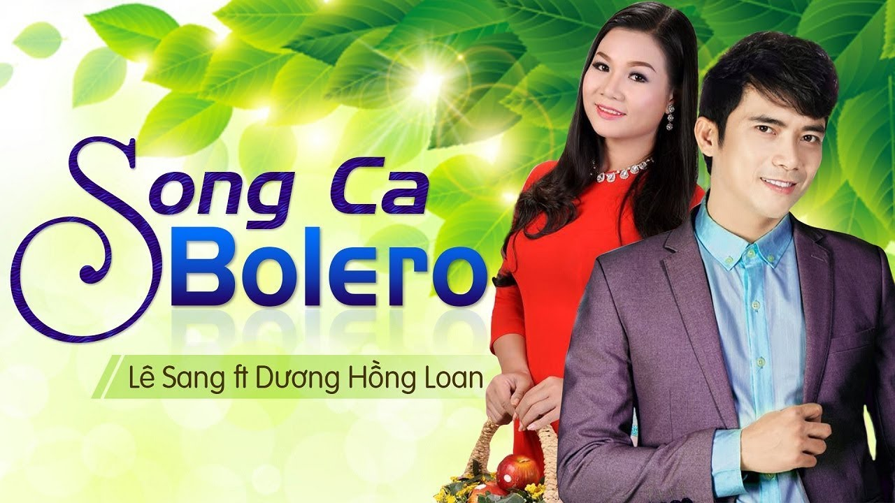 Lê Sang ft. Dương Hồng Loan   Cặp Đôi Song Ca Bolero Trữ Tình Ăn Ý Nhất Việt Nam - YouTube