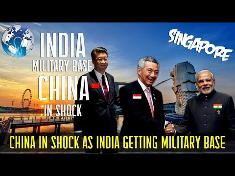 China in Total Shock as India gets Military Base in Singapore
