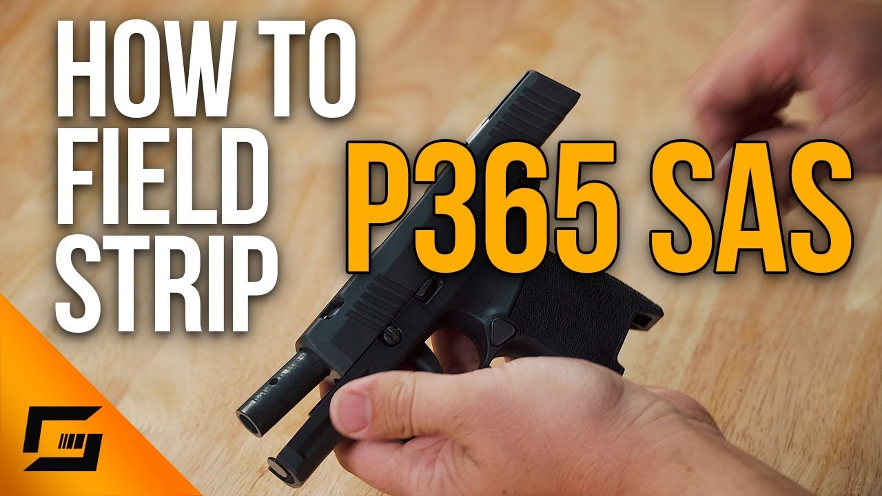 How To Field Strip the SIG P365 SAS