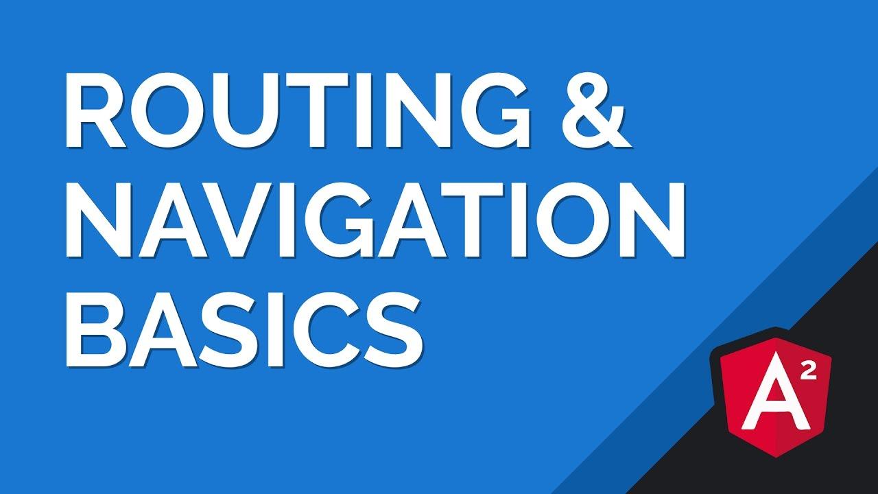 Angular 2 Routing & Navigation Basics