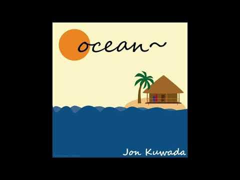 Jon Kuwada - ocean~ (feat. Cameron Kuwada)
