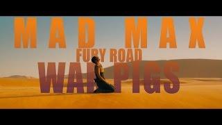 WAR PIGS || Mad Max: Fury Road streaming