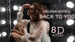 Selena Gomez - Back To You [ From 13 Reasons Why ] | 8D Audio || Dawn of Music || Video
