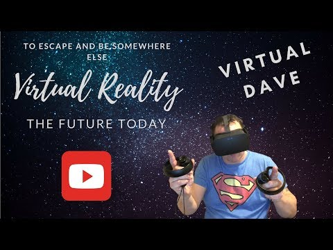 VIRTUAL REALITY    (WHY I LOVE IT AND YOU SHOULD TOO)