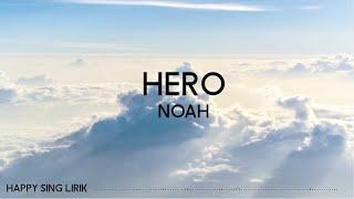 NOAH - Hero (Lirik)