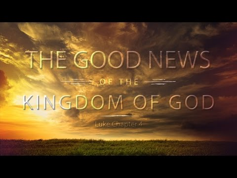 The Good News of the Kingdom of God