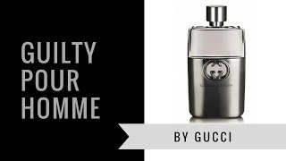 Guilty Pour Homme by Gucci | Fragrance Review