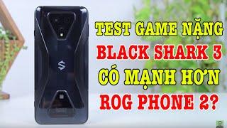 Test game nặng Black Shark 3 Snap 865 : ĂN ĐỨT ROG Phone 2 ?