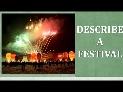 (Guide & Vocabulary) Describe a festival that is important in your country