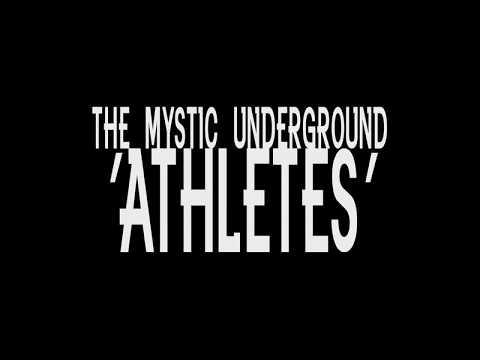 Athletes Teaser The Mystic Underground