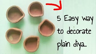 5 Easy way to decorate Plain Diya/ Diya decoration ideas/How to color and Decorate Diwali Diya
