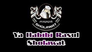 Ya Habibi Rasul - Sholawat