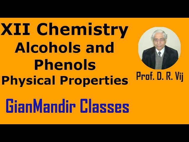 XII Chemistry | Alcohols and Phenols | Physical Properties by Gaurav Sir