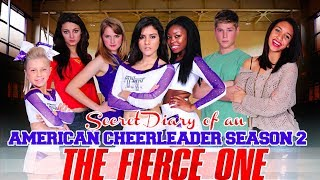 The Fierce One™ Ep. 6: The Competition Gets Fierce - Secret Diary of an American Cheerleader™
