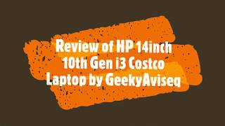"""Review of Costco HP 14"""" 1080p Laptop with 10th Gen Intel Core i3- Model # 14-dq1043cl"""