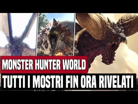 TUTTI I MOSTRI FIN ORA RIVELATI IN MONSTER HUNTER WORLD ! [ITA]