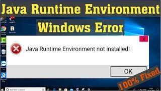 Java Runtime Environment Not Found FIX | How To Install Java Jre Error On Windows 10 / 8 / 8.1/ 7