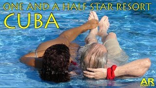 CUBA - ONE AND A HALF STAR RESORT