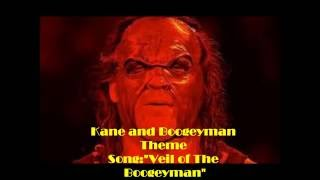 "Kane and boogeymaN theme song:""Veil of the Boogeyman"""