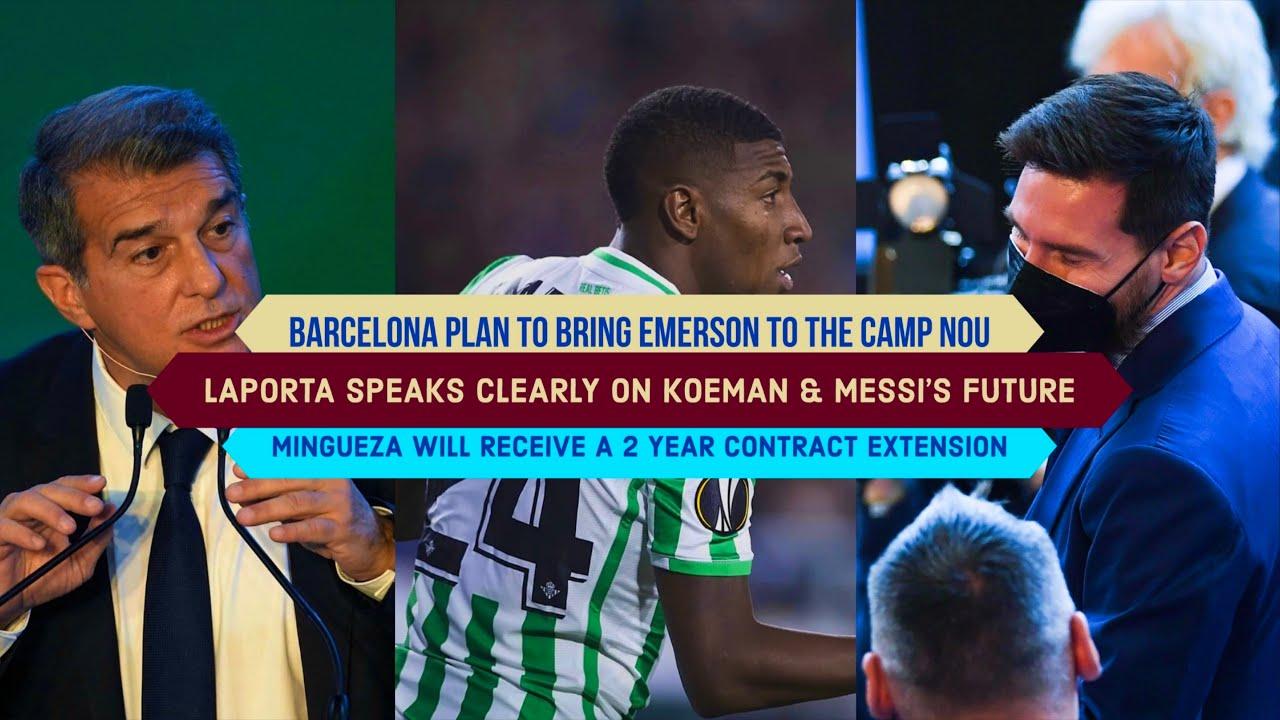 Download Joan Laporta MAKES IT CLEAR on Messi & Koeman's CONTINUITY with Barcelona: Emerson & Mingueza Latest