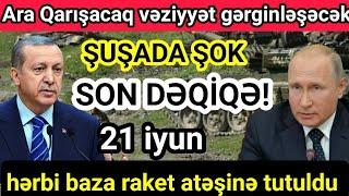 Xəbərlər Bugün 21.06.2021 Türk Azərbaycan ordusu hücuma keçəcək (Parlaq TV)