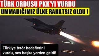 TSK PKK'YI VURUNCA BAKIN HANGİ ÜLKE RAHATSIZ OLDU..ŞOK OLACAKSINIZ !