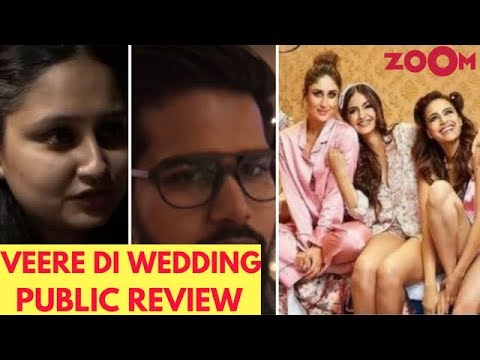 Veere Di Wedding Movie Public Review | Kareena Kapoor Khan Sonam Kapoor, Swara Bhaskar | Hit Or Flop
