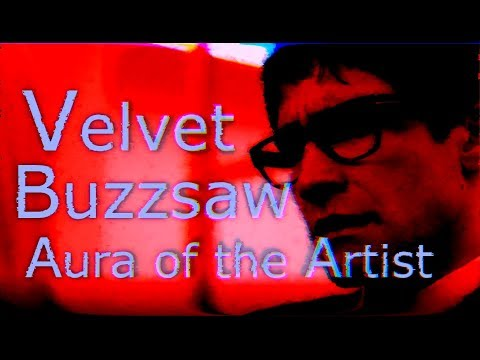 Velvet Buzzsaw: Aura of the Artist
