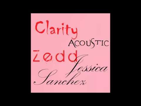 Clarity Acoustic  Zedd ft Jessica Sanchez + MP3 DOWNLOAD