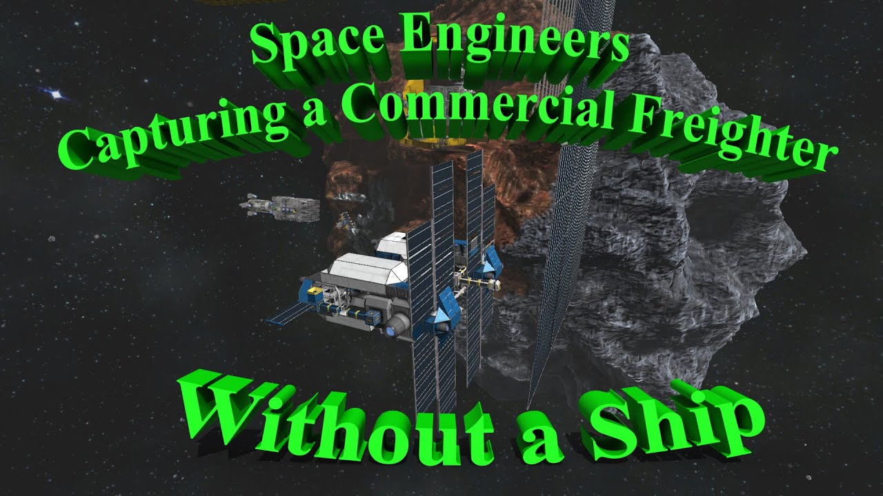 Space Engineers Capturing A Commercial Freighter Without