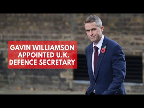 Who is new U.K. Defence Secretary Gavin Williamson?