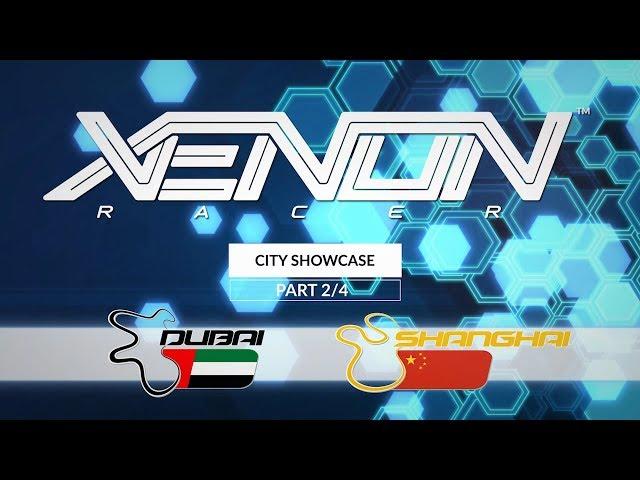 Xenon Racer - City Showcase 2/4 | Dubai + Shanghai
