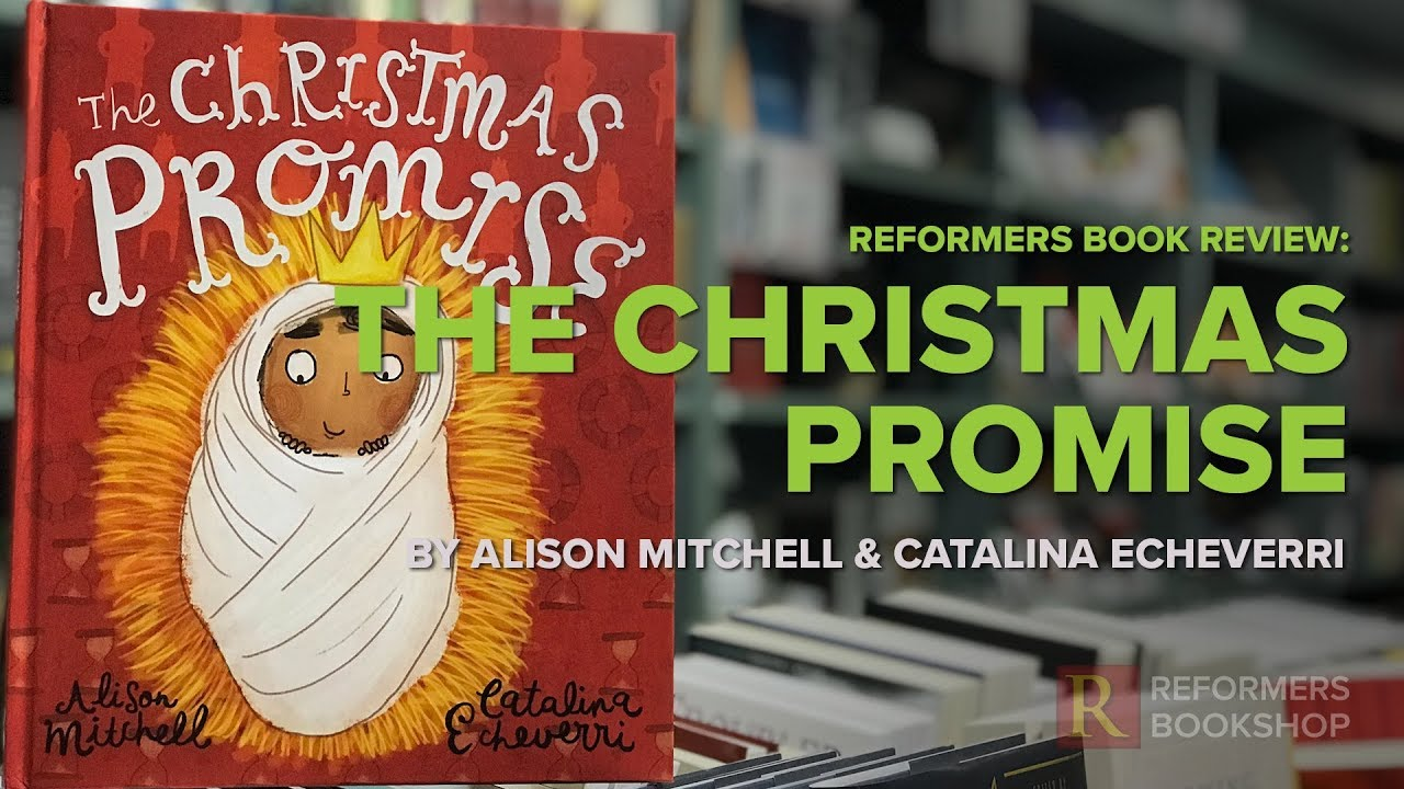 The Christmas Promise Book.The Christmas Promise Reformers Book Review