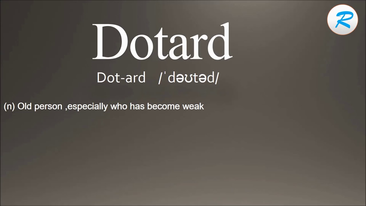How to pronounce dotard