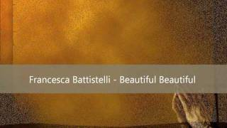 Francesca Battistelli - Beautiful Beautiful with Lyrics