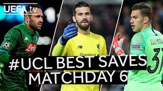 OSPINA, ALISSON, EDERSON: #UCL BEST SAVES, Matchday 6