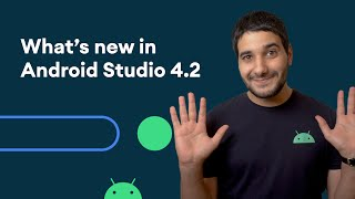 What's new in Android Studio 4.2